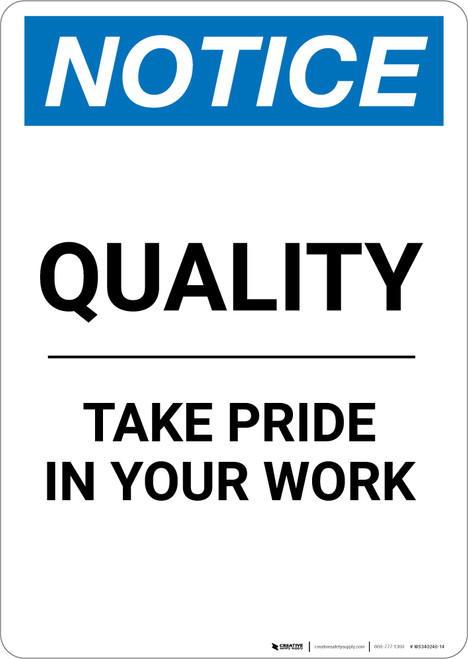 Notice: Quality Take Pride In Your Work - Portrait Wall Sign