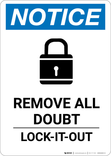Notice: Remove All Doubt Lock-It-Out with Icon - Portrait Wall Sign