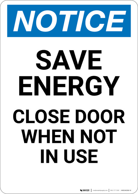 Notice: Save Energy - Close Door When Not in Use - Portrait Wall Sign