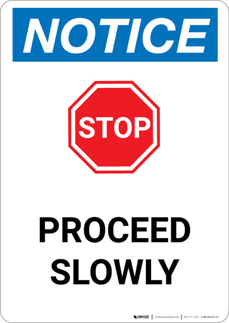 Notice: Stop Proceed Slowly with Graphic - Portrait Wall Sign