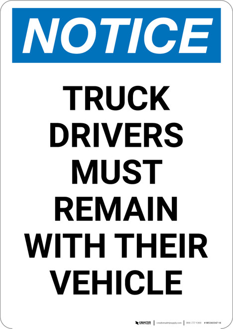 Notice: Truck Drivers Remain with Their Vehicle - Portrait Wall Sign