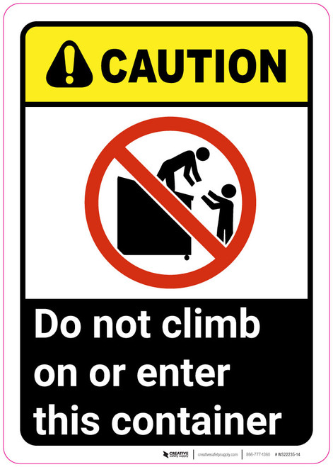 Caution: Do Not Climb on or Enter This Container ANSI with Graphic - Wall Sign