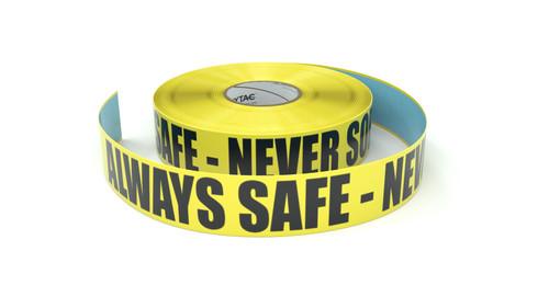 Always Safe - Never Sorry - Inline Printed Floor Marking Tape