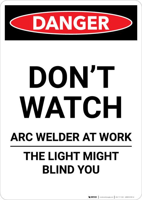 Do Not Watch Arc Welder - Portrait Wall Sign