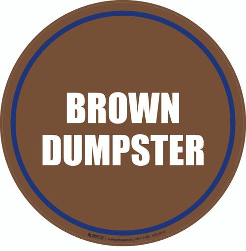 Brown Dumpster Floor Sign