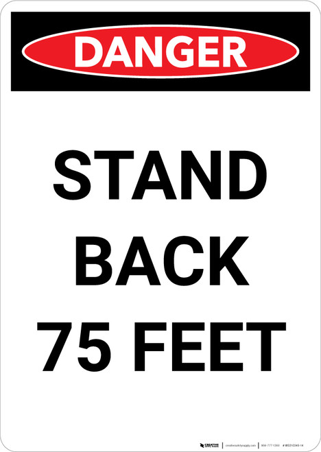 Stand Back 75 Feet - Portrait Wall Sign