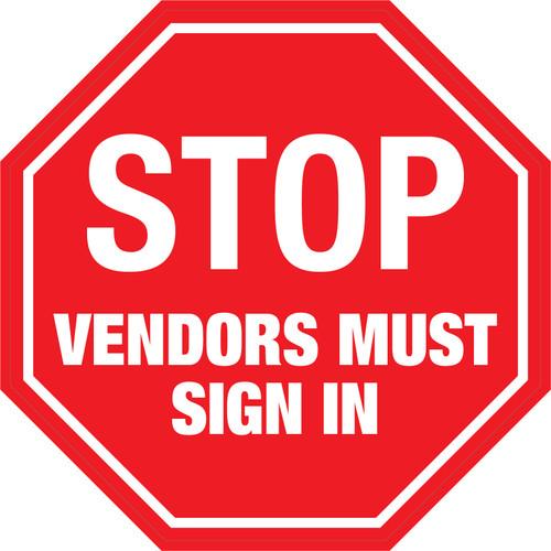 Stop: Vendors Must Sign In - Floor Sign