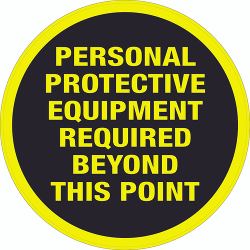 Personal Protective Equipment Required Beyond This Point - Floor Sign