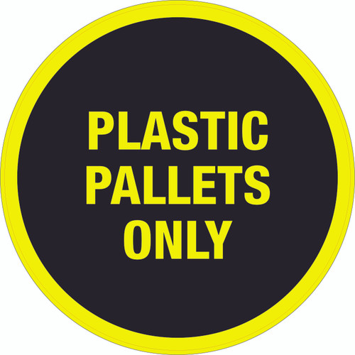 Plastic Pallets Only (Black/Yellow Circle) - Floor Sign