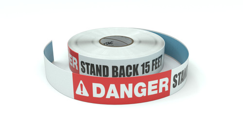 Danger: Stand Back 15 Feet - Inline Printed Floor Marking Tape