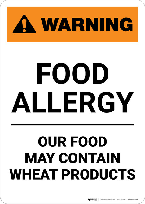Warning: Food Allergy - Our Food May Contain Wheat Products - Portrait Wall Sign
