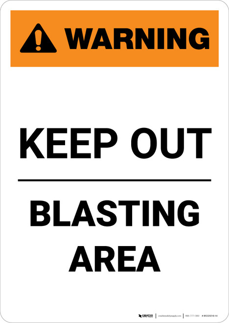 Warning: Keep Out - Blasting Area - Portrait Wall Sign