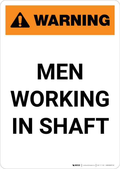 Warning: Men Working in Shaft - Portrait Wall Sign