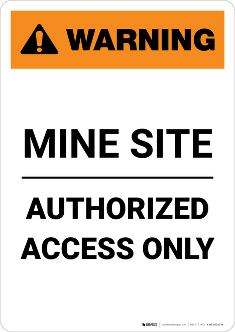 Warning: Mine Site - Authorized Access Only - Portrait Wall Sign