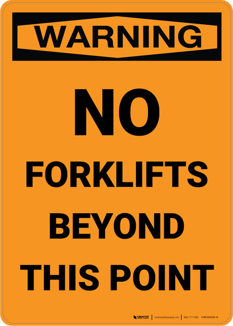 Warning: No Forklifts Beyond This Point - Portrait Wall Sign