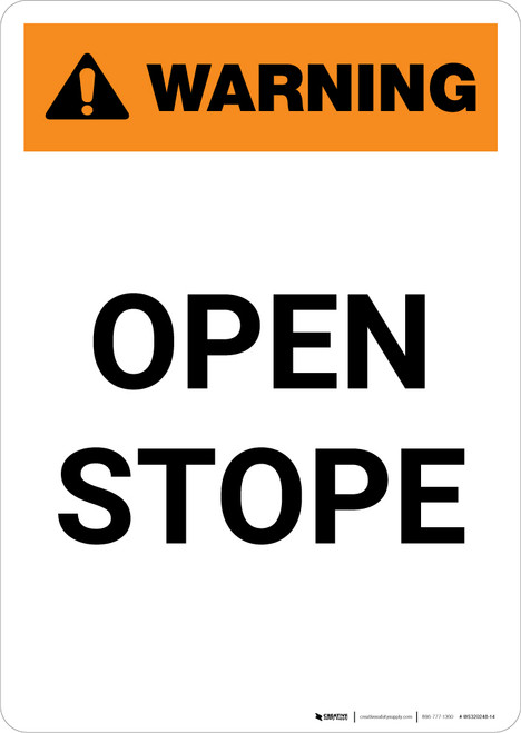 Warning: Open Stope - Portrait Wall Sign