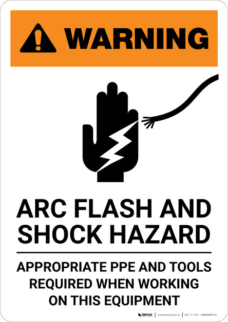 Warning: Arc Flash and Shock Hazard - Appropriate PPE and Tools Required - Portrait Wall Sign