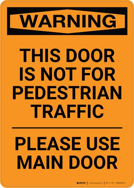 Warning: This Door Is Not For Pedestrian Traffic - Please Use Main Door - Portrait Wall Sign