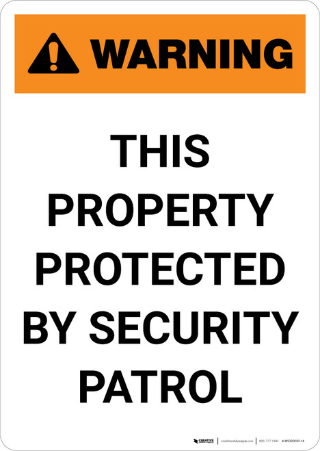 Warning: This Property Protected By Security Patrol  - Portrait Wall Sign