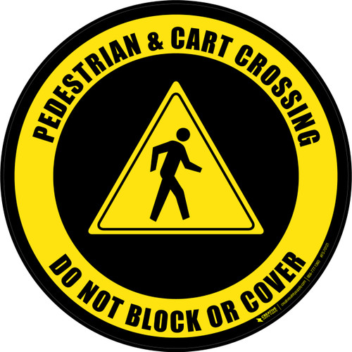 Pedestrian & Cart Crossing Do Not Block or Cover Floor Sign