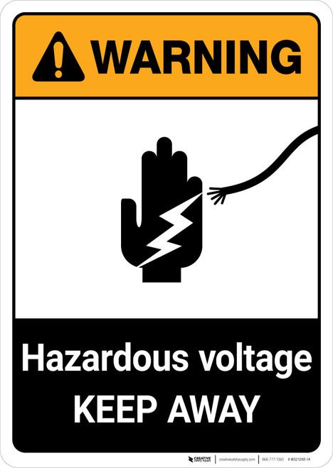 Warning: Hazardous Voltage - Keep Away ANSI - Portrait Wall Sign
