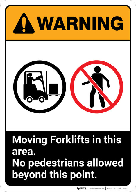Warning: Moving Forklifts In This Area No Pedestrians ANSI - Portrait Wall Sign