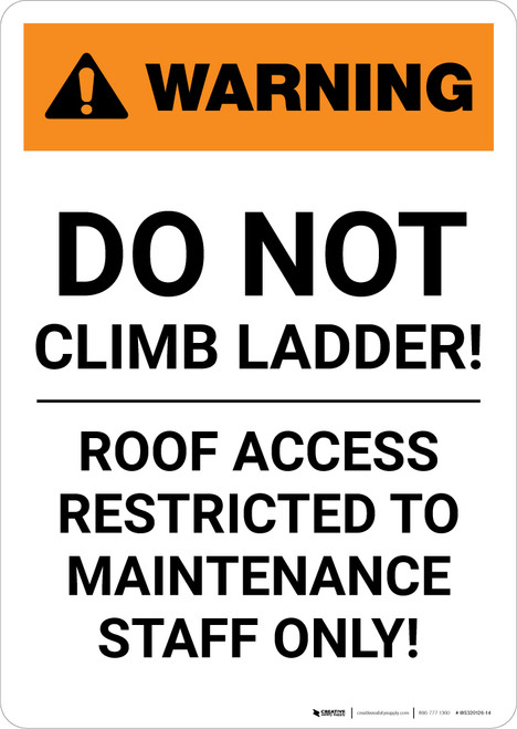 Warning: Do Not Climb Ladder! Roof Access Restricted - Portrait Wall Sign