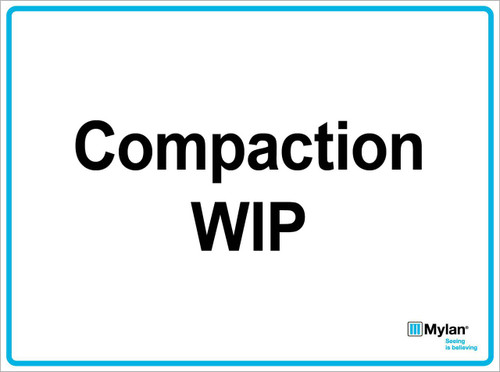 """Wall Sign: (Mylan Logo) Compaction WIP 15""""x20"""" (Mounted on 3mm PVC)"""