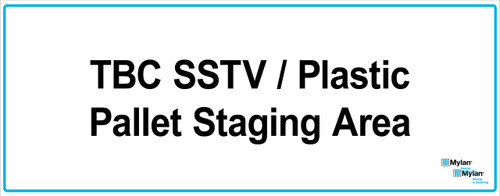 """Wall Sign: (Mylan Logo) TBC SSTV/Plastic Pallet Staging Area 16""""x40"""" (Mounted on 3mm PVC)"""