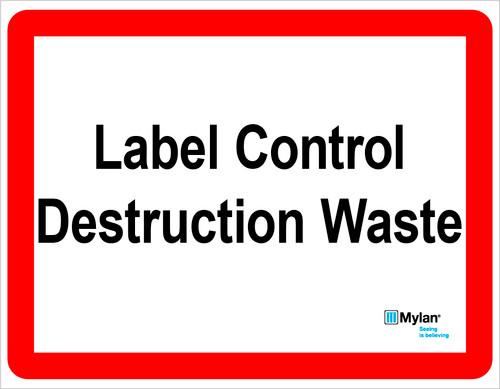 "Wall Sign: (Mylan Logo) Label Control Destruction Waste 11""x14"" (Mounted on 3mm PVC)"
