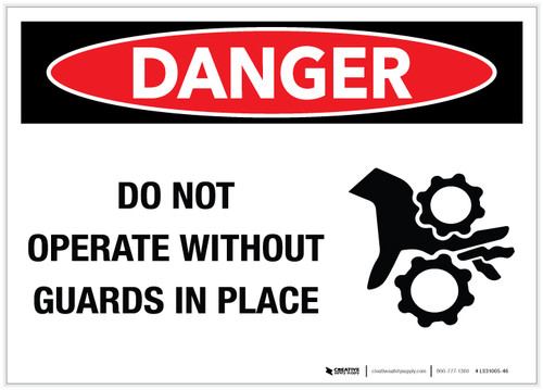 Danger: Do Not Operate Without Guards in Place - Label