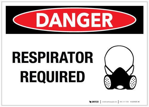 Danger: Respirator Required - Label