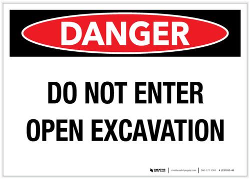 Danger: Do Not Enter/Open Excavation - Label