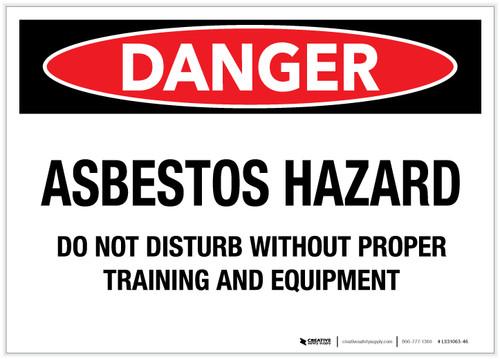 Danger: Asbestos Hazard/Do Not Disturb - Label