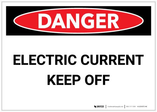 Danger: Electric Current/Keep Off - Label