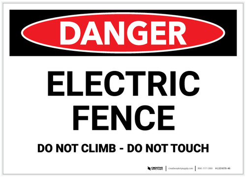 Danger: Electric Fence/Do Not Climb - Do Not Touch - Label