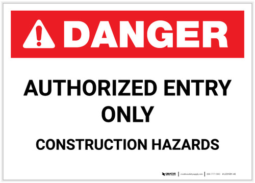 Danger: Authorized Entry Only - Construction Hazards - Label