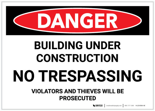 Danger: Building Under Construction - No Trespassing - Label