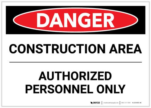 Danger: Construction Area/Authorized Personnel Only - Label
