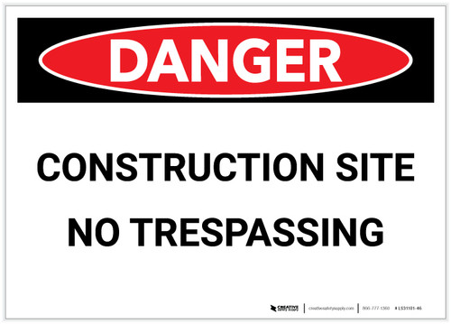 Danger: Construction Site - No Trespassing - Label