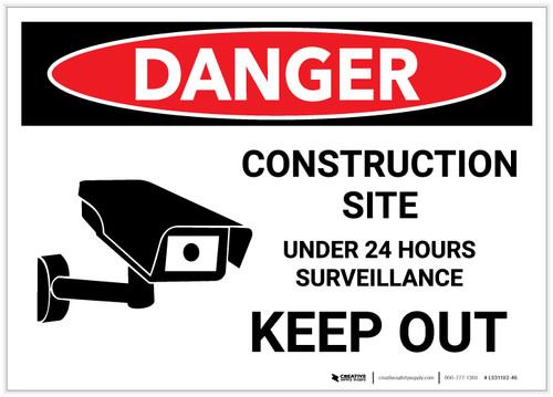 Danger: Construction Site Under 24 Hours Surveillance with Graphic - Label