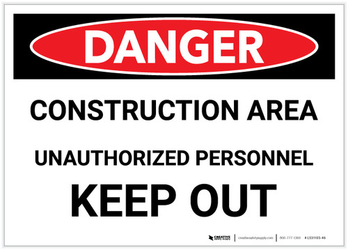 Danger: Construction Area/Unauthorized Personnel - Keep Out - Label