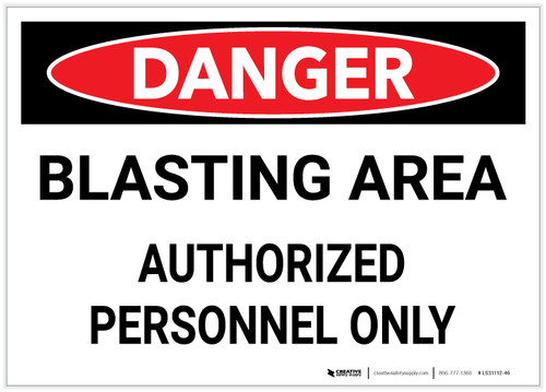 Danger: Blasting Area/Authorized Personnel Only - Label