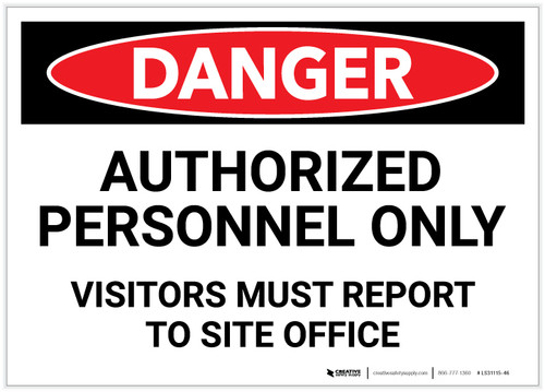 Danger: Authorized Personnel Only - Visitors Must Report to Site Office - Label