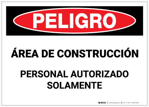 Danger: Construction Area - Authorized Personnel Only (Spanish) - Label