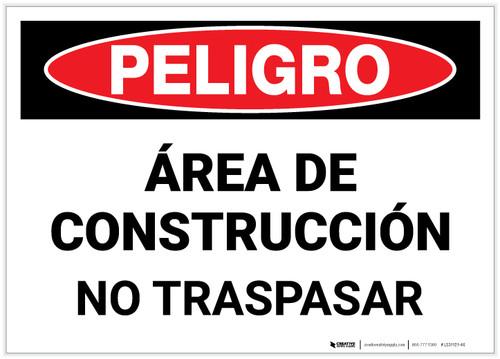 Danger: Construction Area - No Trespassing (Spanish) - Label