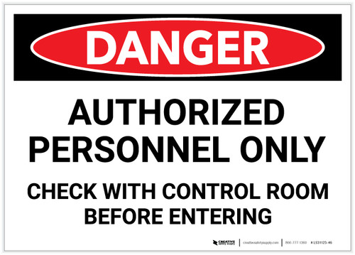 Danger: Authorized Personnel Only/Check with Control Room Before Entering - Label