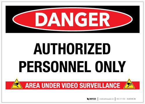 Danger: Authorized Personnel Only/Area Under Video Surveillance - Label