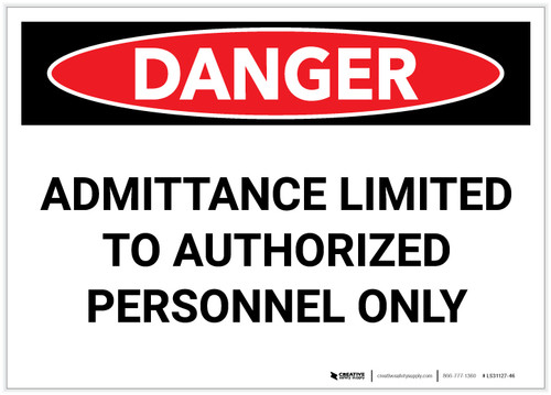 Danger: Admittance Limited to Authorized Personnel Only - Label