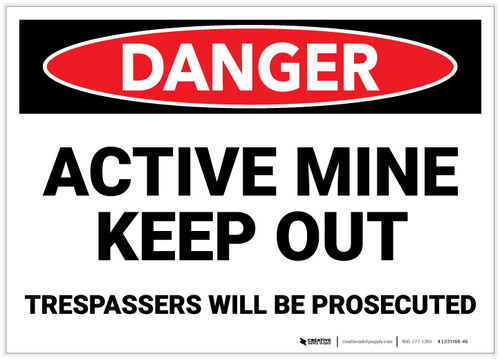 Danger: Active Mine Keep Out/Trespassers Prosecuted - Label